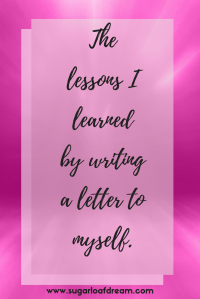 The Lessons I Learned By Writing A Letter To Myself